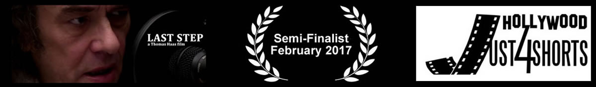 Hollywood Just4Shorts - Last Step Semi Finalist Feb 2017